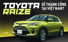 Toyota Raize chọn bán chạy hay làm hình ảnh tại Việt Nam - Bài toán của định giá