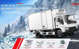 Isuzu Việt Nam ra mắt xe đông lạnh nguyên chiếc chính hãng đầu tiên