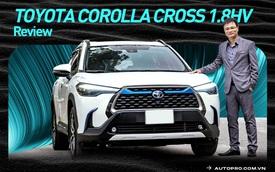 Người dùng đánh giá Toyota Corolla Cross Hybrid: 'Thành fan Toy sau khi được dùng công nghệ xe sang giá mềm'