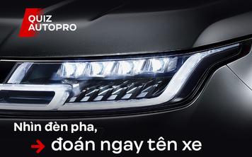 [Quiz] Trổ tài đoán xe dựa vào thiết kế của đèn pha