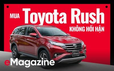 Loạt người dùng Toyota Rush: 'Mua và trải nghiệm mới thấy rõ giá trị, không hối hận'