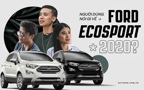 Bị hỏi 'Cải tiến hay cải lùi', người dùng đánh giá Ford EcoSport 2020: Quan trọng là bạn phải biết mình cần gì