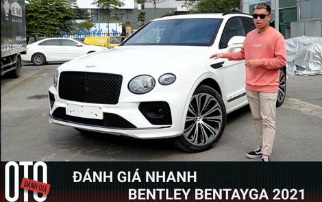 Đánh giá nhanh Bentley Bentayga 2021 First Edition: SUV siêu sang giá hơn 19 tỷ đồng dành cho giới nhà giàu Việt