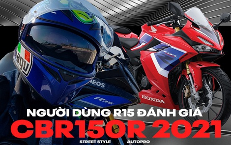 Người dùng Yamaha R15: 'Honda CBR150R 2021 là mẫu xe đáng mua nhưng sẽ hoàn thiện hơn nếu có thêm một số yếu tố'
